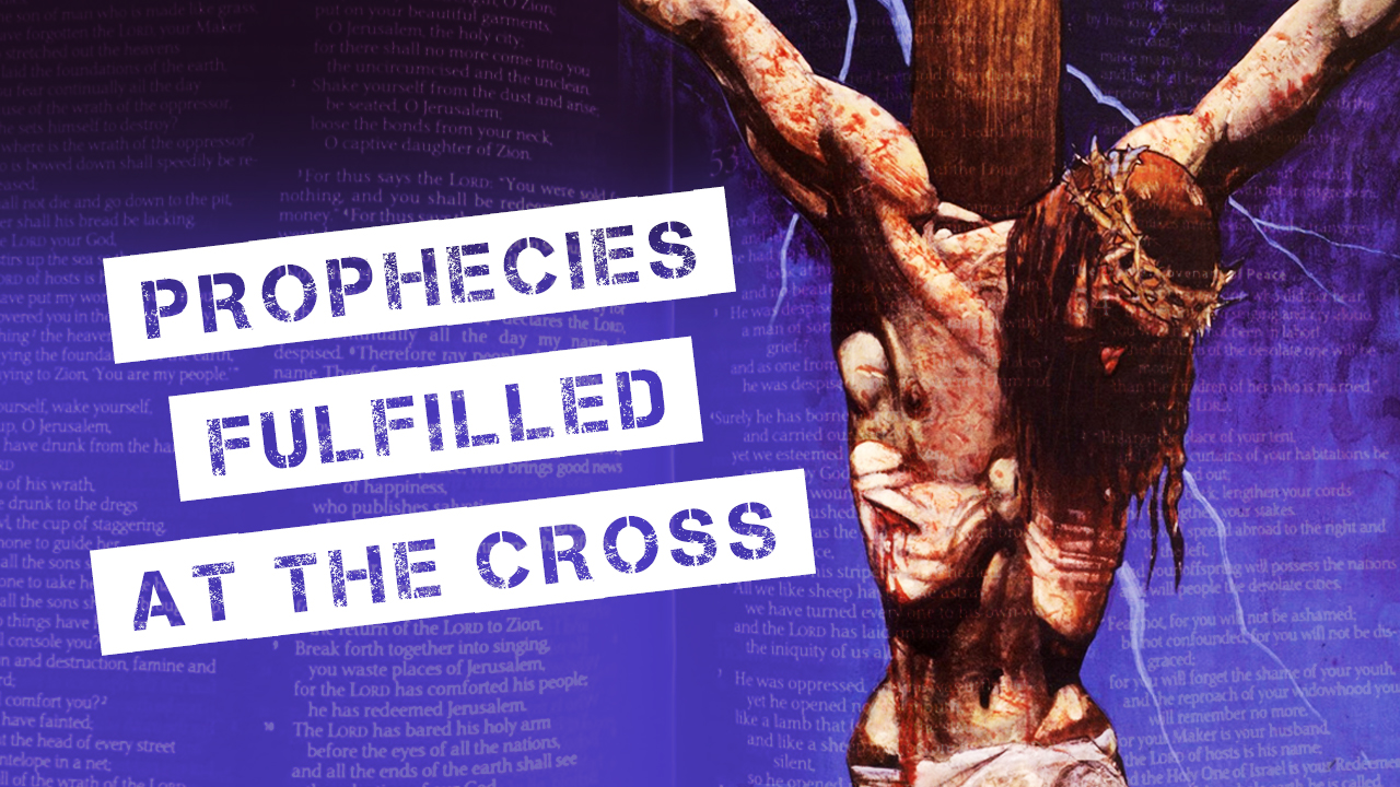 Prophecies Fulfilled at the Cross