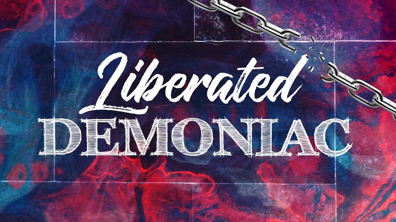 Liberated Demonic - Mark 5:1-20